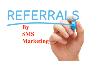 Referrals by sms marketing